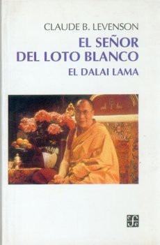 el señor del loto blanco - dalai lama, levenson, ed. fce