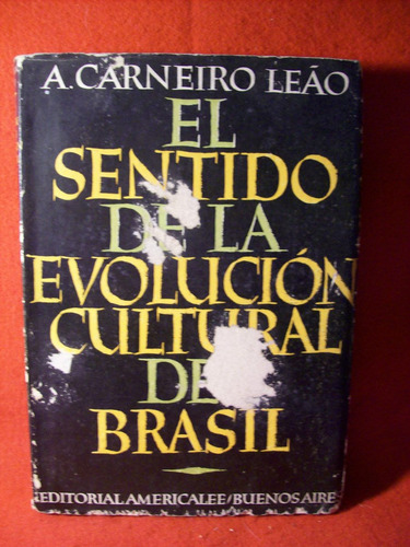 el sentido de la evolucion cultural de brasil carneiro leáo