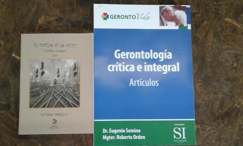 el sentido de la vejez + gerontología crítica e integral