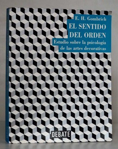 el sentido del orden psicologia del arte e. h. gombrich