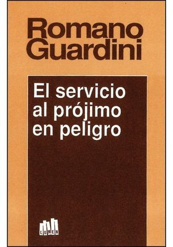 el servicio al prójimo en peligro - romano guardini - nemul