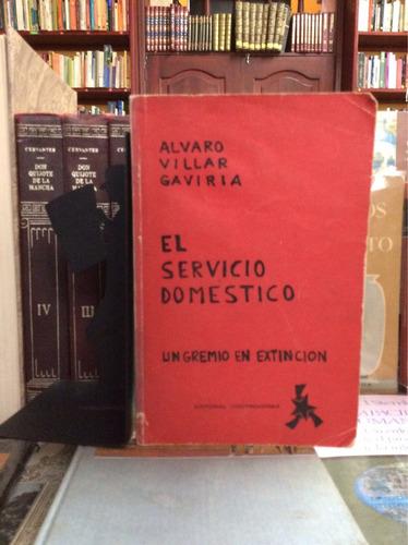 el servicio doméstico, un gremio en extinción, alvaro vill