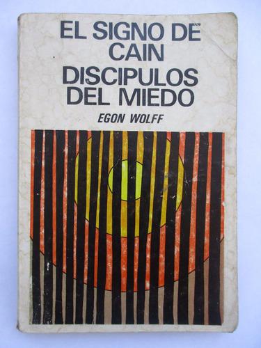el signo de cain - discípulos del miedo / egon wolff / usado
