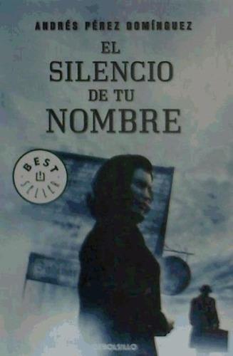 el silencio de tu nombre(libro novela y narrativa)