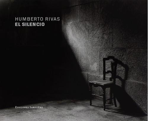 el silencio - rivas, humberto    (ec)
