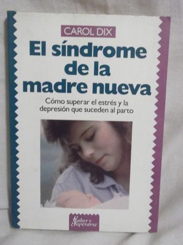 el sindrome de la madre nueva  - carol dix