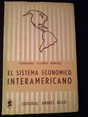 el sistema economico interamericano por fernando illanes b,
