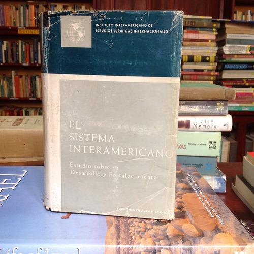el sistema interamericano. editorial cultura hispánica.