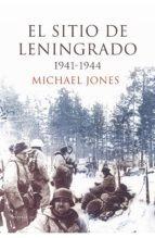 el sitio de leningrado 1941 - 1944 (en papel) michael jones