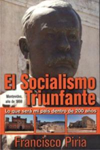 el socialismo triunfante francisco piria