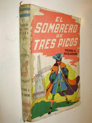 el sombrero de tres picos p. a. de alarcon edit tor arg 1947