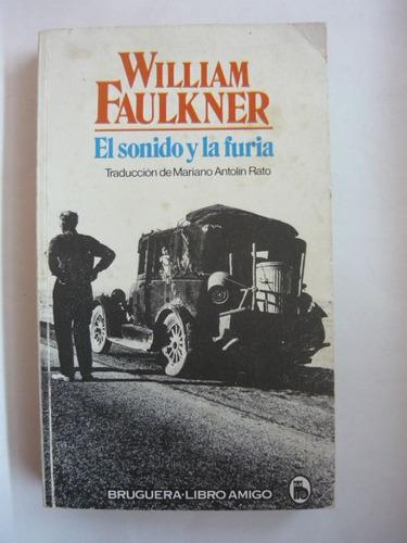 el sonido y la furia, william faulkner, ed. bruguera