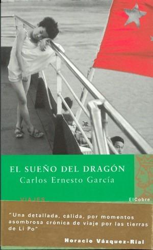 el sueño del dragòn - carlos ernesto garcìa - el cobre