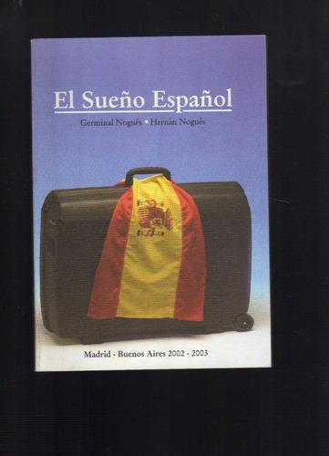 el sueño español - germinal nogues - hernan nogues