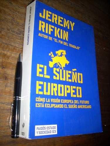 el sueño europeo - jeremy rifkin - paidós estado muy bueno