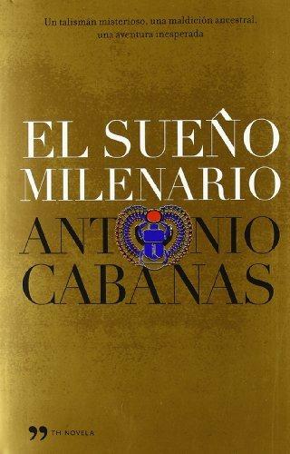 el sueño milenario (th novela); antonio cabanas envío gratis