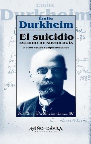 el suicidio. estudio de sociología, de emile durkheim
