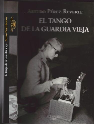 el tango de la guardia vieja - arturo perez reverte