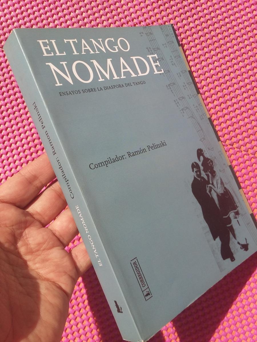 Ensayos Sobre La Diaspora del Tango El Tango Nomade