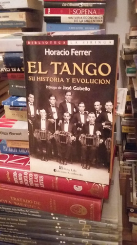 el tango su historia y evolución horacio ferrer