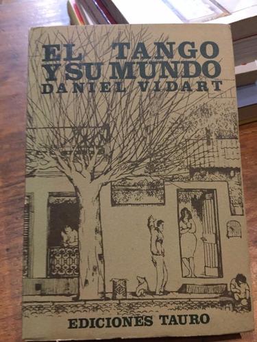 el tango y su mundo - daniel vidart - ediciones tauro