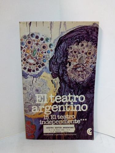 el teatro argentino - 15 el teatro independiente