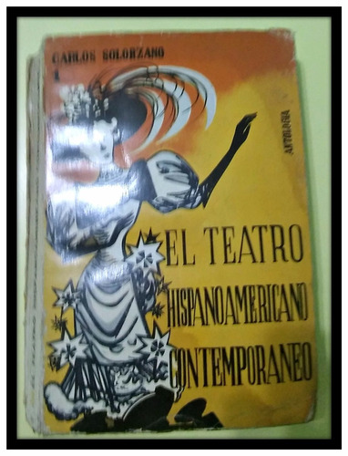 el teatro hispanoamericano  carlos solorzano