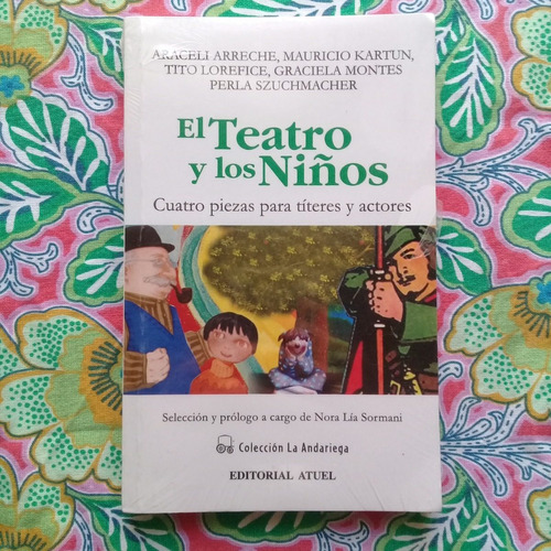 el teatro y los niños. cuatro piezas para títeres y actores