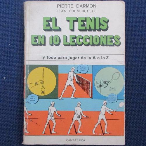 el tenis en 10 lecciones y todo para jugar de la a  a la z,