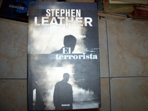 el terrorista por stephen leather