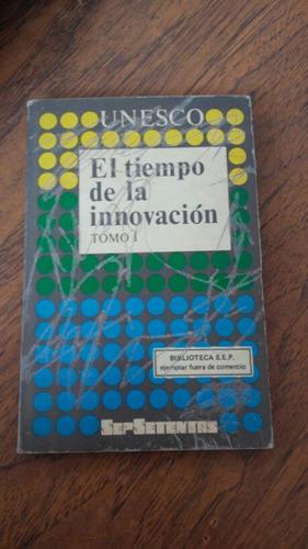 el tiempo de la innovación. tomo i. víctor bravo ahuja