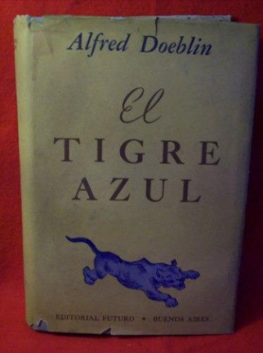 el tigre azul alfred doeblin editorial futuro buenos aires