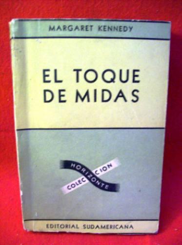 el toque de midas margaret kennedy editorial sudamericana