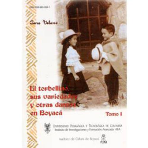 el torbellino, sus variedades y otras danzas en boyacá (tomo