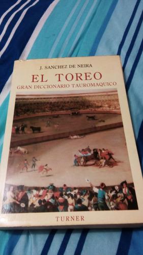 el toreo gran diccionario tauromáquico j. sánchez d neira