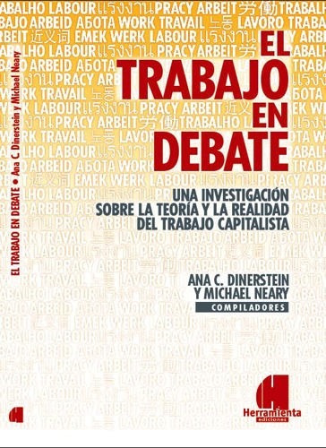 el trabajo en debate - comps: ana dinerstein, michael neary