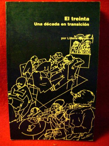 el treinta una decada de transición liliana garulli 2ª edic