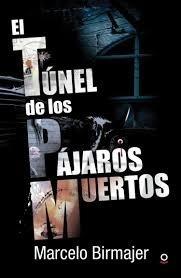 el tunel de los pajaros muertos