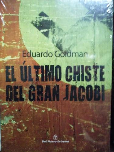 el ultimo chiste del gran jacobi - de eduardo goldman