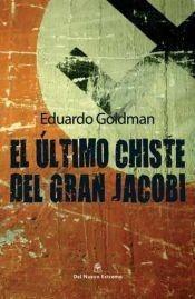 el ultimo chiste del gran jacobi , eduardo goldman , libro