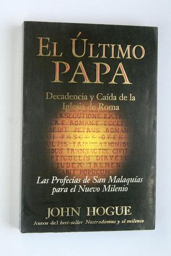 el ultimo papa - john hogue