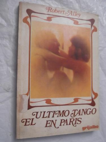 el ultimo tango en paris robert alley libro de la pelicula