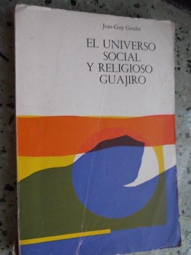 el universo social y religioso guajiro jean guy goulet ilust