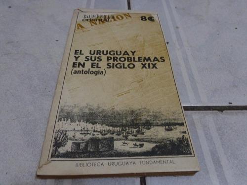 el uruguay y sus problemas en el siglo xix   --- seleccion