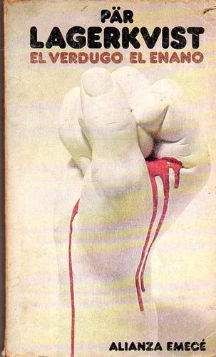 el verdugo / el enano - par lagerkvist