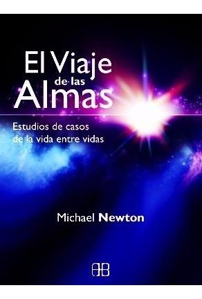 el viaje de las almas michael newton - libro + envio rapido