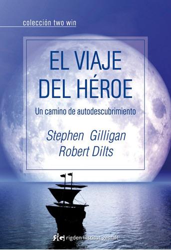 el viaje del héroe, gilligan / dilts, rigden