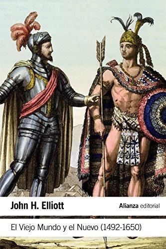 el viejo mundo y el nuevo. 1492-1650 (el libro  envío gratis