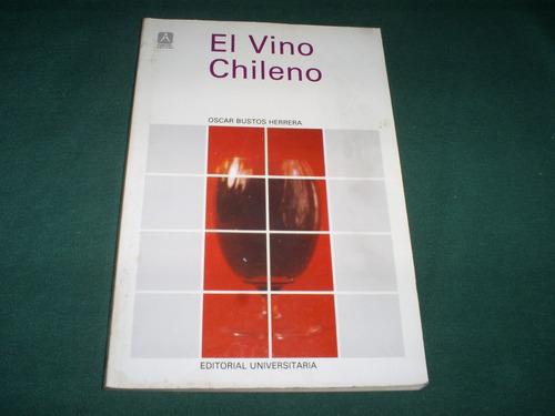 el vino chileno / oscar bustos herrera