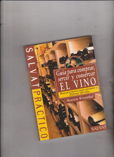 el vino para comprar, servir y conservar(m.wiesenthal)